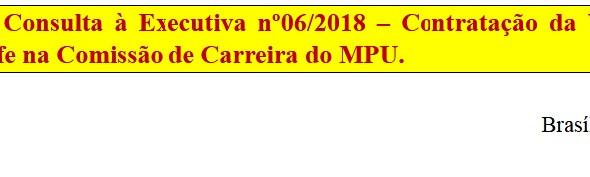 [Discussão-Executiva] 06. RESULTADO - Consulta à Executiva nº06/2018 – Contratação da Vera Miranda p