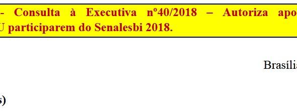 [Discussão-Executiva] 40. RESULTADO - Consulta à Executiva nº40/2018 – Autoriza apoio financeiro par