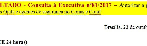 [Discussão-Executiva] 81. RESULTADO - Consulta à Executiva nº81/2017 – Autorizar a participação dos