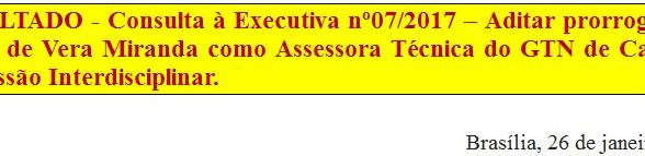 [Discussão-Executiva] 7. RESULTADO - Consulta à Executiva nº07/2017 - Aditar prorrogação no contrato
