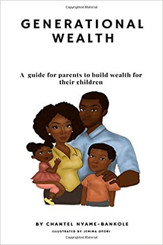 Generational Wealth: A guide for parents to build wealth for their children