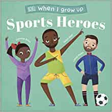 When I Grow Up - Sports Heroes: Kids Like You that Became Superstars