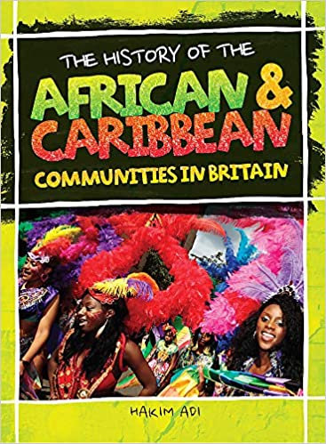 The History Of African and Caribbean Communities in Britain - Paperback
