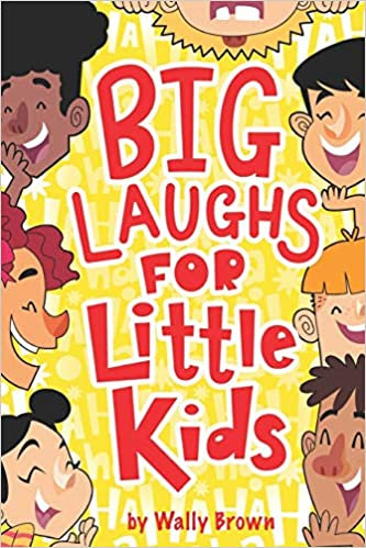 Big Laughs For Little Kids: Joke Book for Boys and Girls ages 5-7