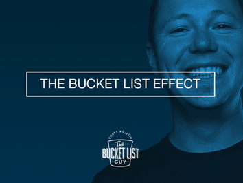 The Bucket List Effect (™Pending)