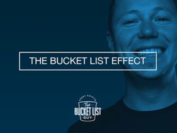 The Bucket List Effect (™Pending)