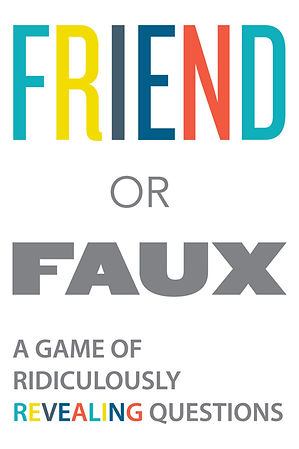 Friend or Faux, Adult Card Game, Best Adult Card Game, Friend or Faux Kickstarter