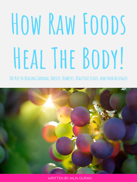 How Raw Foods Heal The Body Ebook