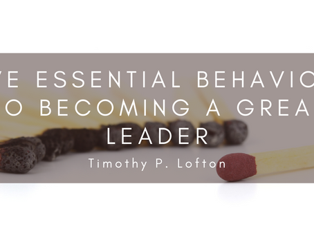 Five Essential Behaviors to Becoming a Great Leader