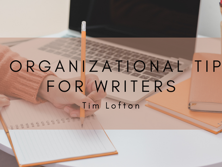 4 Organizational Tips for Writers