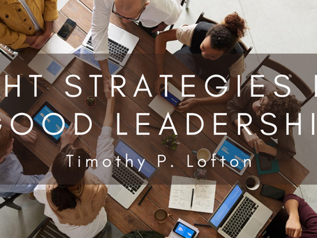 Eight Strategies for Good Leadership