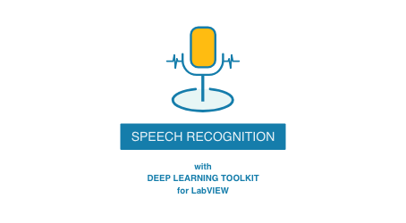 Speech Recognition with Deep Learning Toolkit for LabVIEW