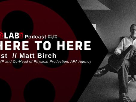 #12- Matt Birch - Senior VP and Co-Head of Physical Production, APA Agency