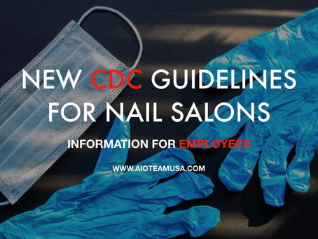 CDC General Guidelines for Nail Salons (Updated 06/08/20) - Information for Employees (Workers)