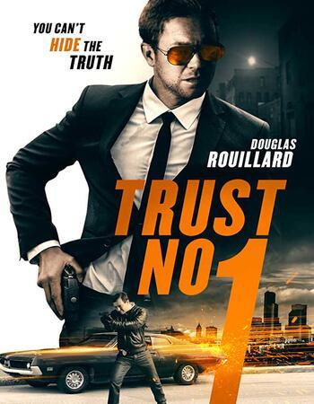 Trust No 1 (2019) WEB-DL 720p Dual Audio In [Hindi English]