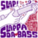Slappa Da Bass FINAL.jpg