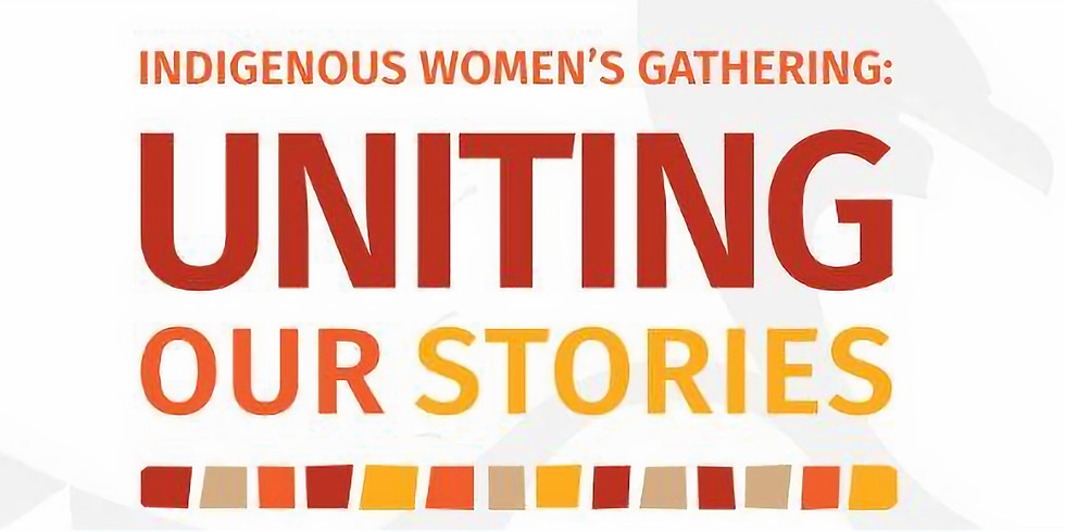 MERRITT- Indigenous Women's Gathering