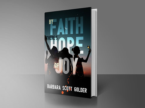 By Faith, There's Hope, of Joy