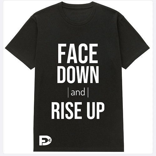 Face Down Rise Up T-Shirt