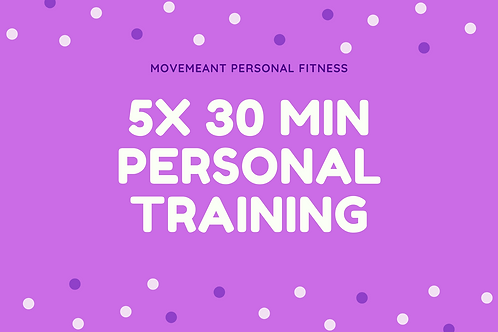 5 x 30 Minute Personal Training Pack