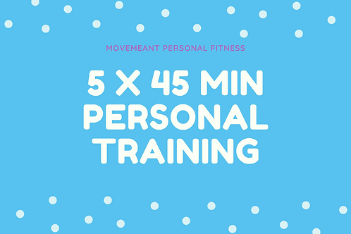 5x 45 minutes Personal Training Pack