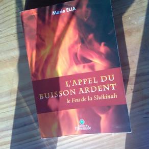 L'appel du Buisson Ardent, le feu de la Shékinah. Marie Elia.