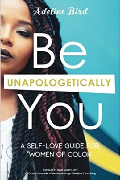 Be Unapologetically You - A Self Love guide for Women of Color