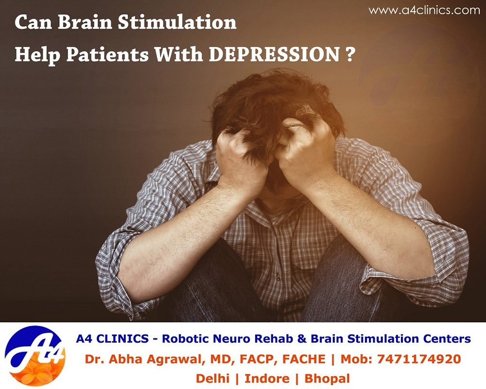 Can Brain Stimulation Help Patients With Depression - A4 Clinics Bhopal, Indore, Noida, Delhi