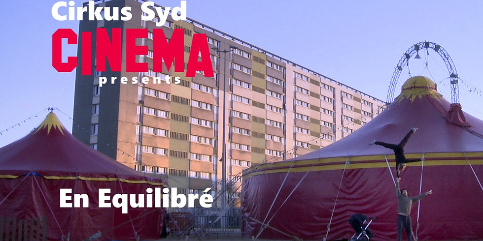 Cirkus Syd Cinema / En Equilibré