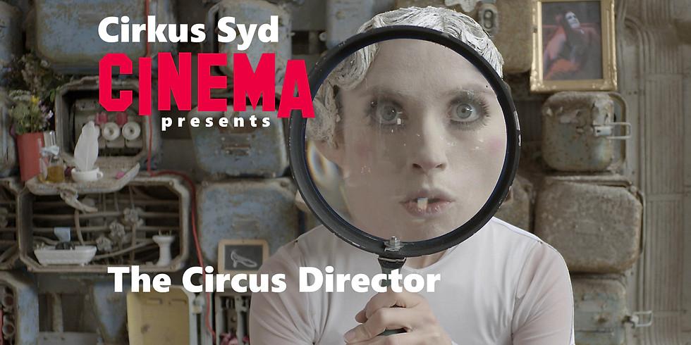 Cirkus Syd Cinema / The Circus Director