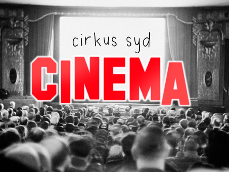 Launching Cirkus Syd Cinema 2021