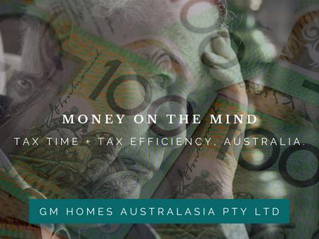 Money on the mind: Tax Time + Tax Efficiency, Australia.