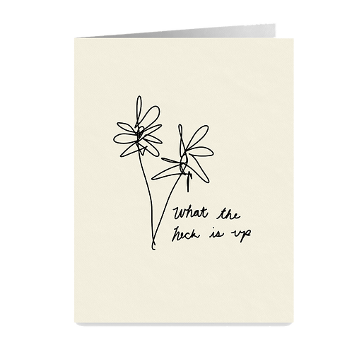 minimalist greeting card - 'what the heck is up'