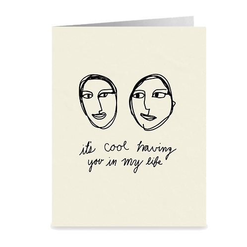 minimalist greeting card - 'it's cool having you in my life'