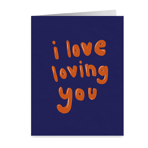 i love loving you card