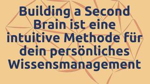 Meine Erfahrung mit «Building a Second Brain» #2