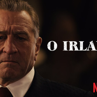 O Irlandês, de Martin Scorsese, com Robert De Niro, Al Pacino & Joe Pesci