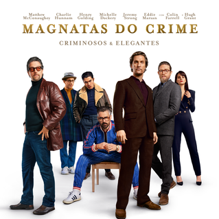 Dirigido por Guy Ritchie, 'Magnatas do Crime' ganha primeiro trailer e pôster oficial