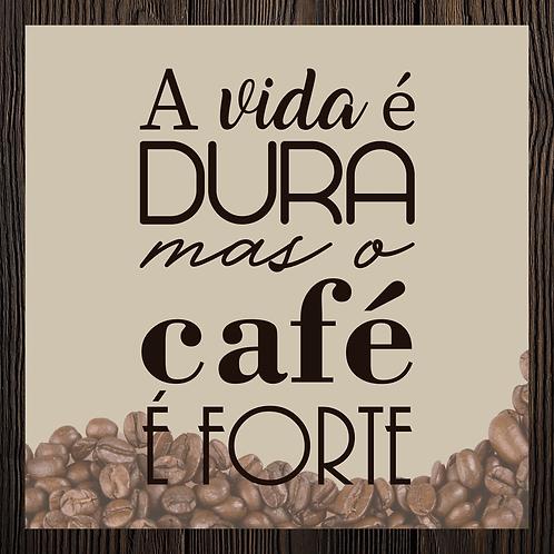 Quadro Café - Vida dura
