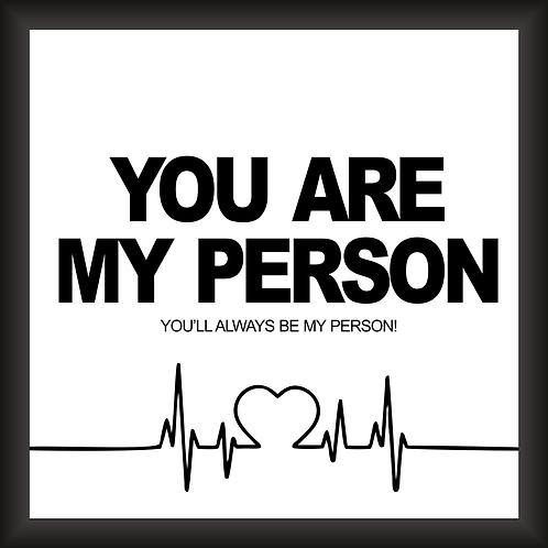Quadro Decorativo - You Are My Person