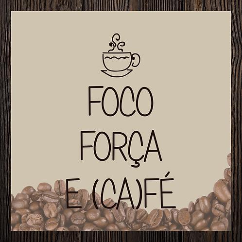 Quadro Café - Foco, força e (ca)fé