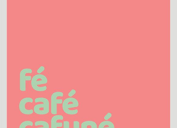 Quadro Fé, Café, Cafuné