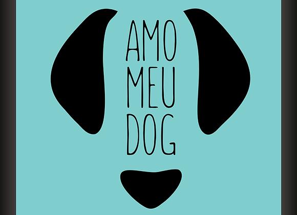 Quadro Decor - Amo Meu Dog