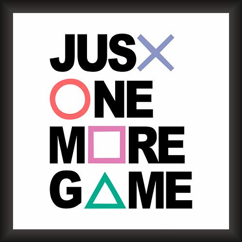Quadro Decorativo - Just One More Game