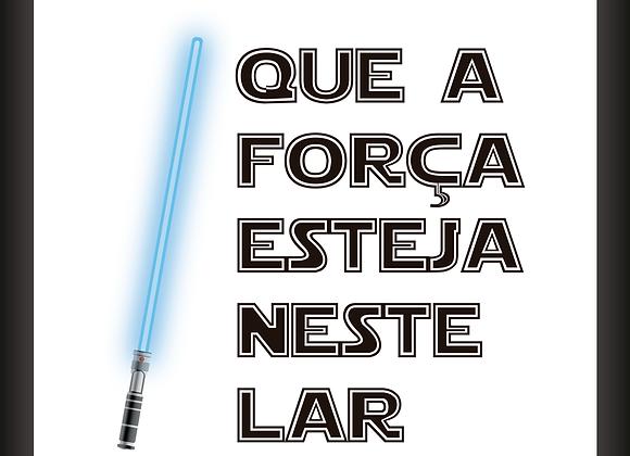 Quadro Star Wars Que a Força