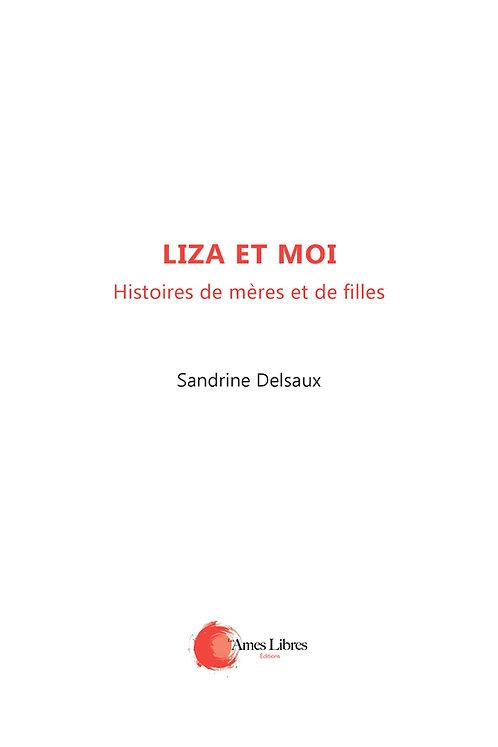 Liza et moi (histoires de mères et de filles)