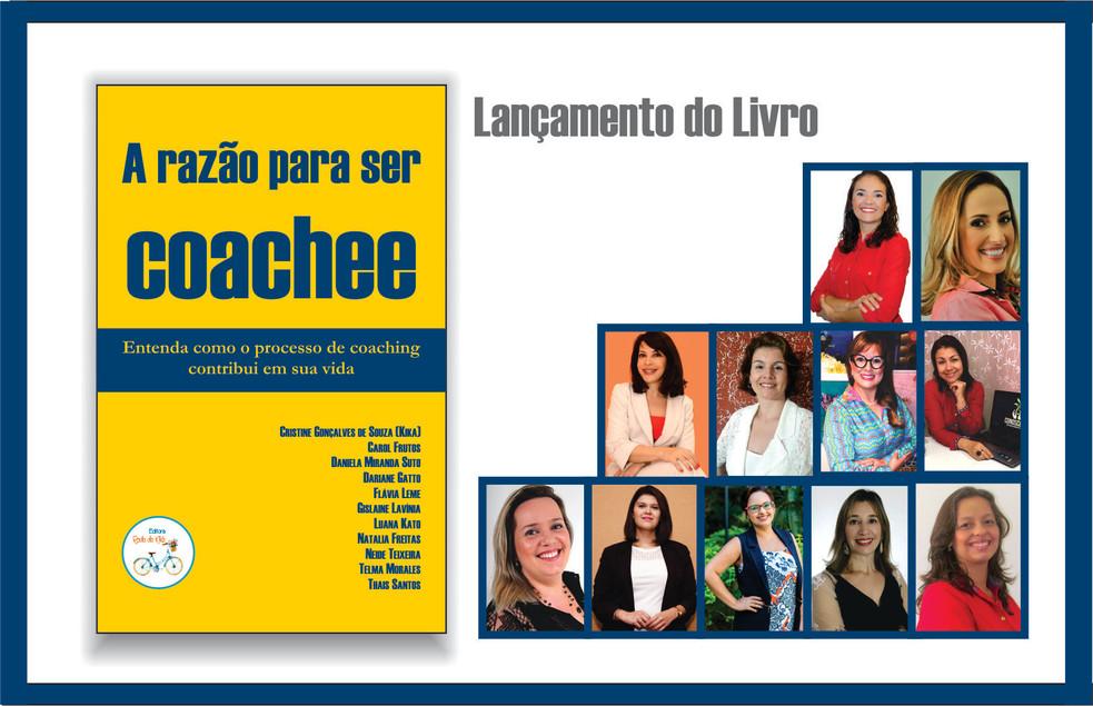 A Razão para Ser Coachee | 11 Autoras do Vale, São Paulo e Santos se reúnem para escrever livro para