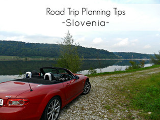 Road Tips and Info before going on a Road trip in Slovenia