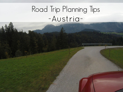 Road Tips & Info to help you, before going on a Road Trip in Austria
