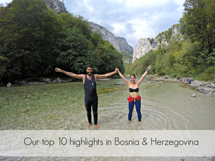 Our top 10 highlights in Bosnia & Herzegovina